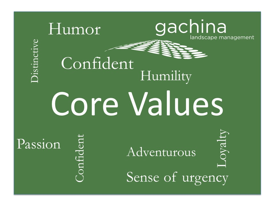 Gachina Landscape Core Values